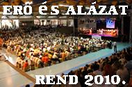 """""""Erő és alázat"""" - REND 2010"""