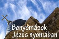 Benyomások Jézus nyomában